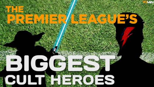 VIDEO: The Premier League's Biggest Cult Heroes