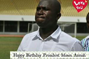 Medeama president Moses Armah celebrates birthday today