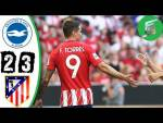 Brighton & Hove Albion vs Atletico Madrid 2-3 - Highlights & Goals - 06 August 2017