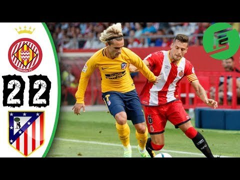 Girona vs Atletico Madrid 2-2 - Highlights & Goals - 19 August 2017