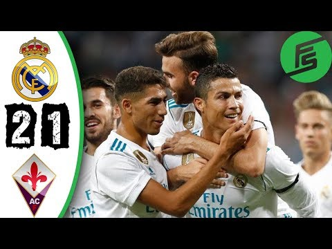 Real Madrid vs Fiorentina 2-1 - Highlights & Goals - 23 August 2017