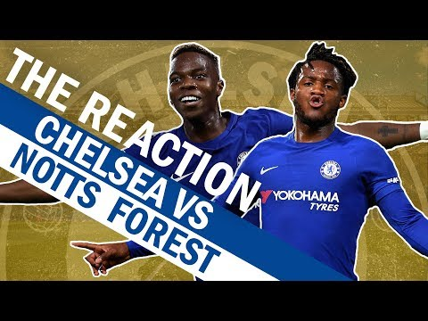 Chelsea v Nottingham Forest | The Reaction
