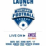 Tertiary Football League set for grand launch on Kwesé TV on Saturday