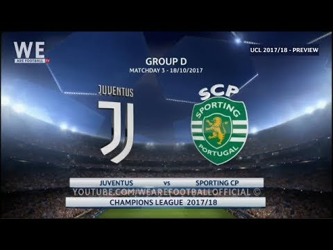 Juventus VS Sporting Clube de Portugal| PREVIEW 18/10/17 | #UCL