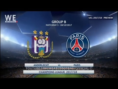RSC Anderlecht Vs Paris Saint-Germain | Preview 18/10/17 | #UCL