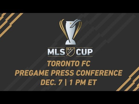 Toronto FC Pregame Press Conference LIVE | MLS Cup 2017