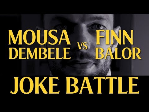 JOKE BATTLE | MOUSA DEMBELE V FINN BALOR