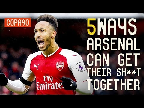 5 Ways Arsenal Can Get Their Sh**t Together