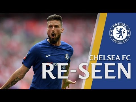 Giroud's Magic Feet Take Chelsea To The FA Cup Final I Chelsea Re-Seen