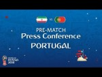 FIFA World Cup™ 2018: IRN vs POR: Portugal - Pre-Match Press Conference