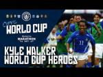 "KYLE WALKER'S WORLD CUP HEROES: ""Ronaldinho"""