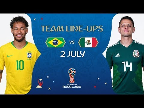 a17938cb4 LINEUPS – BRAZIL v MEXICO - MATCH 53   2018 FIFA World Cup ...