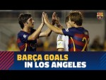 Relive Barça goals in Los Angeles