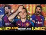 Barcelona Need To Replace Luis Suarez With Griezmann Because… | Continental Club