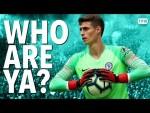 Who Are Ya?   KEPA   Chelsea's WORLD RECORD GOALKEEPER!