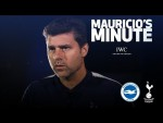 MAURICIO POCHETTINO ON BRIGHTON CLASH | MAURICIO'S MINUTE
