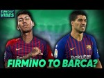 Should Barcelona Replace Luis Suarez With Roberto Firmino?! | #SundayVibes