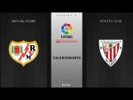 Calentamiento Rayo Vallecano vs Athletic Club