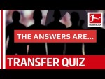 The Bundesliga Transfer Quiz Volume 8 - Answers