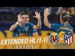 Villarreal CF vs Atlético de Madrid (1-1) - Extended Highlights