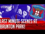 """Last minute SCREAMER at Brunton Park"" 