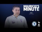 MAURICIO PREVIEWS CHELSEA SEMI-FINAL SECOND LEG | MAURICIO'S MINUTE