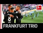 Jovic, Haller & Rebic - Frankfurt's Magic Triangle Strike Again