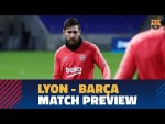 LYON - BARÇA | Match preview