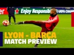 LYON - BARÇA | Match preview #UCL
