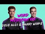DELE ALLI & HARRY WINKS play WORD ASSOCIATION