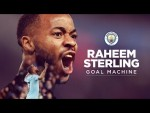RAHEEM STERLING | GOAL MACHINE | MAN CITY