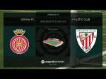 Calentamiento Girona FC vs Atheltic Club