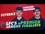 F2Tekkz & Dariosh Krowner - Liverpool FC's ePremier League players