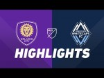 Orlando City SC vs. Vancouver Whitecaps FC   HIGHLIGHTS - April 20, 2019