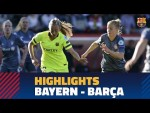 BAYERN 0 - 1 FC BARCELONA   Match highlights (UWCL)