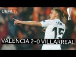 Valencia 2-0 Villarreal #UEL HIGHLIGHTS