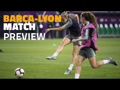BARÇA - LYON | UWCL 2019 final match preview