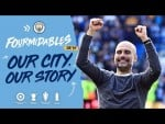 The Story of our Season | Man City's Fourmidable 2018/19 Campaign