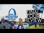 UEFA YOUTH LEAGUE FINALS 2019: THE REVIEW