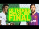 BARÇA - VALENCIA | 10 things about the Copa del Rey Final