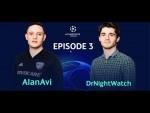 DrNightWatch vs AlanAvi – Journey to the eChampions League Final – Episode 3