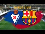 Eibar - Barça | BARÇA LIVE | Warm up & Match Center