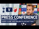 PRESS CONFERENCE | Harry Kane and Mauricio Pochettino pre-Crvena Zvezda
