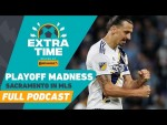 Chaos in the Playoffs! Plus Sacramento Becomes the 29th Team in MLS | FULL PODCAST