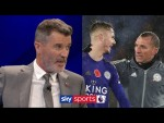 Do Roy Keane and Vincent Kompany think Leicester can finish in the Top Four?   Super Sunday