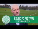 Celitc FC Festival is BACK!