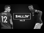 BALLIN' VOL.2   TRICKS, MEGS AND TOP TECHNIQUE ft. RICHARLISON, DIGNE, BERNARD