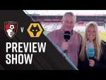AFCBTV PREVIEW SHOW: Wolves (H)