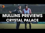 MULLINS ON FANS, SARR & INJURY NEWS   PRE-MATCH PRESS CONFERENCE