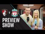 AFCBTV PREVIEW SHOW   Liverpool (H)